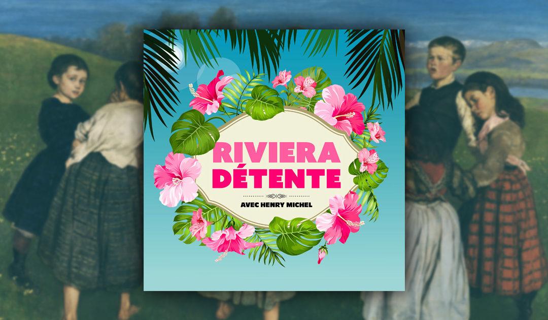 Riviera Détente #23 – Convalescence