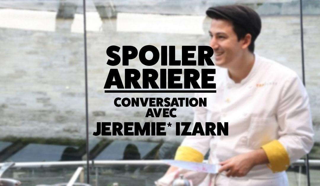 Spoiler Arrière – Conversation avec Jérémie Izarn !