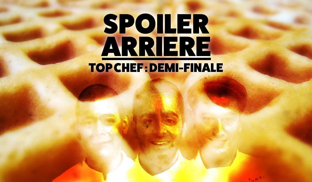 Spoiler Arriere – Top Chef S08e12 : La Demi-Finale !