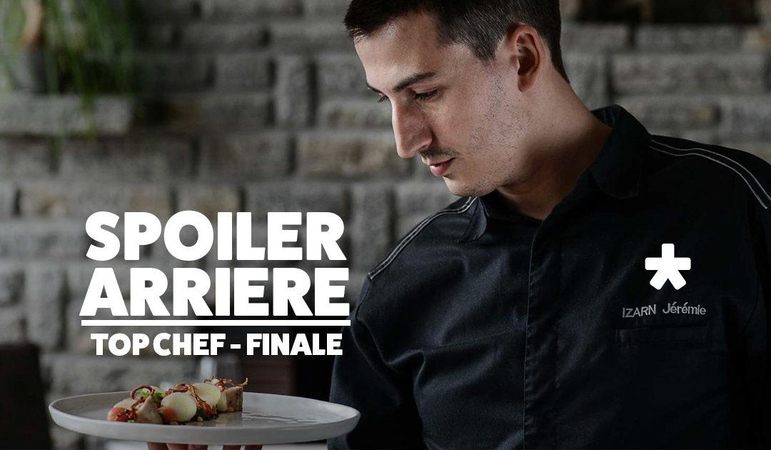 Spoiler Arrière – Top Chef : la Finale !