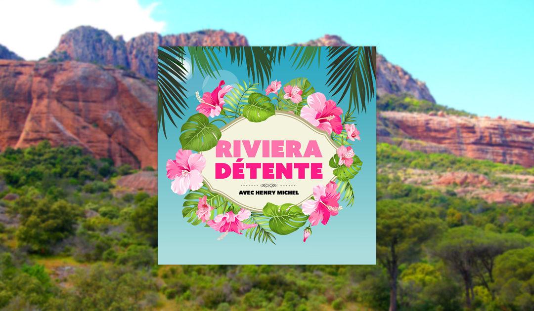 Riviera Détente #24 – Reiki Yeah !