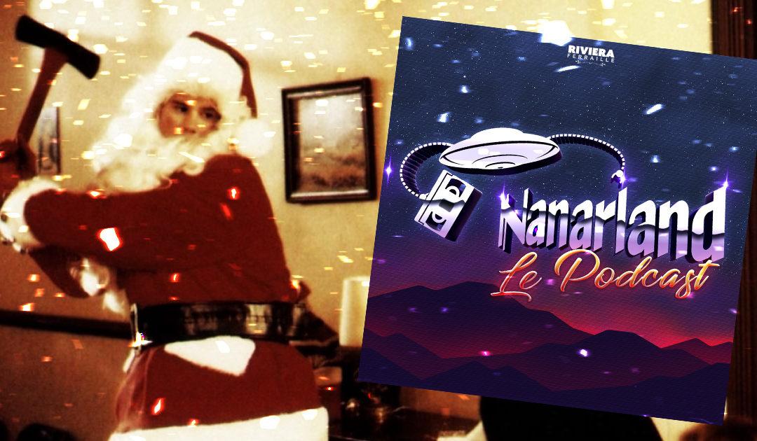 Nanarland, Le Podcast : Dans la Hotte du Pire Noël !
