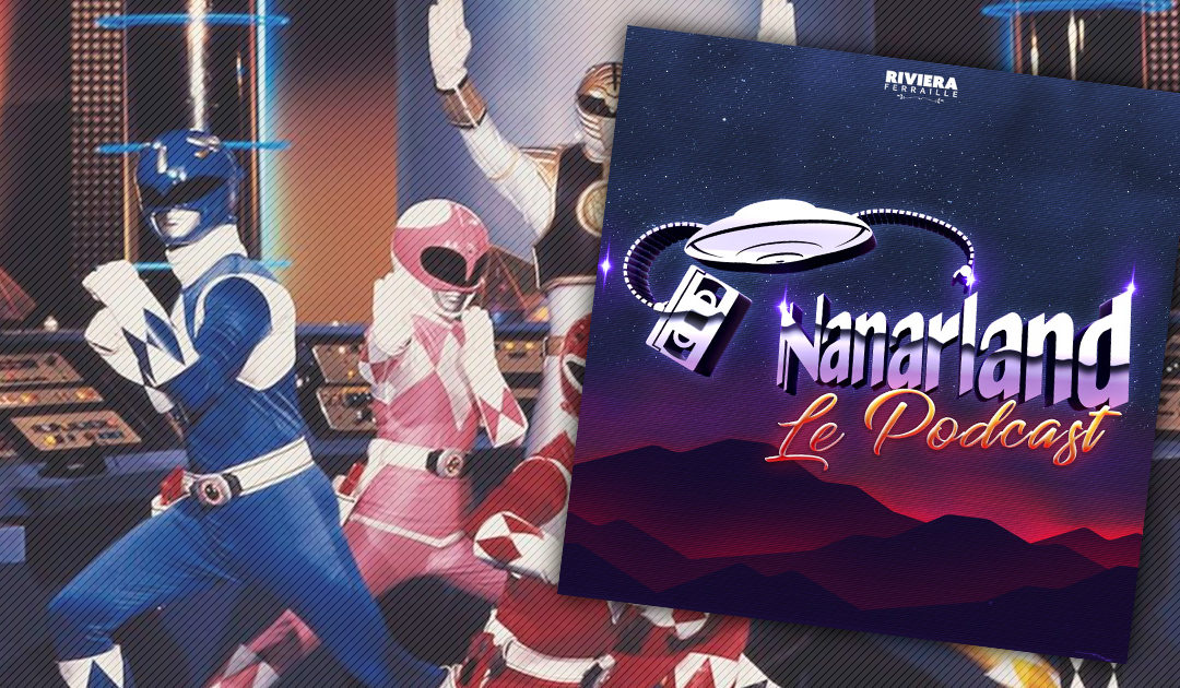 Nanarland Le Podcast : Trois Nanars Parfaits pour Débuter !
