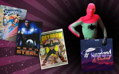 Nanarland, Le Podcast #12 : Trois Nanars Super Héroïques !
