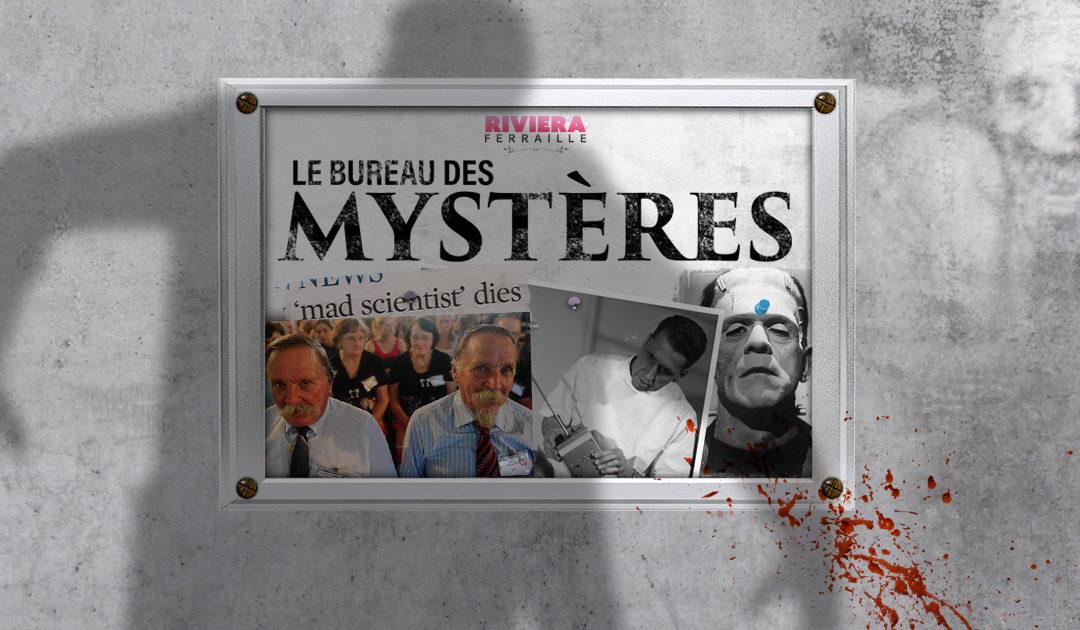 Le Bureau des Mystères #15 : Spécial Savants Fous ! (avec Raphaël «Cadum» Ruiz)