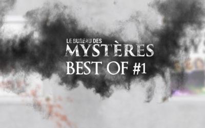 Le Bureau des Mystères : Best Of #1