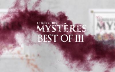 Le Bureau des Mystères : Best Of #3